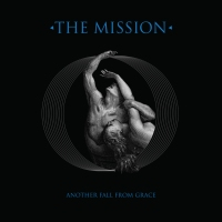 "THE MISSION: NEW ALBUM ""ANOTHER FALL FROM GRACE"", SINGLE AND 30th ANNIVERSARY TOUR"